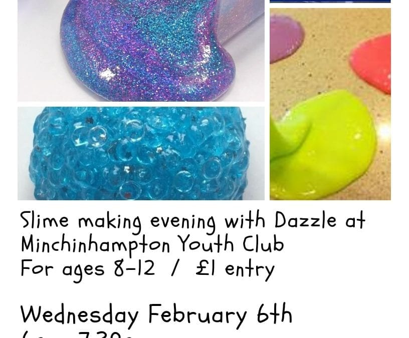 Dazzle at Minch Youth Centre for Slime Evening!